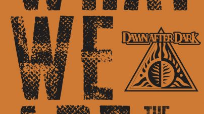 THE OFFICIAL DAWN AFTER DARK BAND HISTORY 'WHAT WE ARE' IS NOW ON SALE